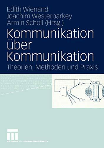 9783531148717: Kommunikation über Kommunikation: Theorien, Methoden und Praxis Festschrift für Klaus Merten (German Edition)