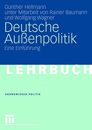 9783531149066: Deutsche Außenpolitik: Eine Einführung (Grundwissen Politik)