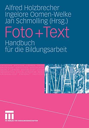9783531149288: Foto + Text: Handbuch für die Bildungsarbeit