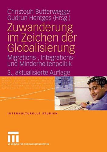 9783531149578: Zuwanderung im Zeichen der Globalisierung. Migrations-, Integrations- und Minderheitenpolitik