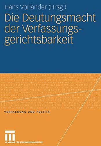 9783531149592: Die Deutungsmacht der Verfassungsgerichtsbarkeit (Verfassung und Politik) (German Edition)
