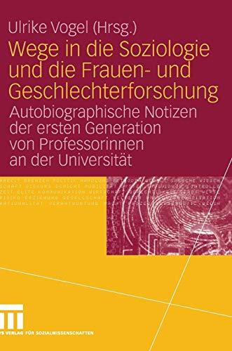 Wege in die Soziologie und die Frauen-und: Vogel, Ulrike(Hrsg.):
