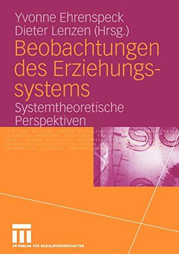 9783531149929: Beobachtungen des Erziehungssystems: Systemtheoretische Perspektiven (German Edition)