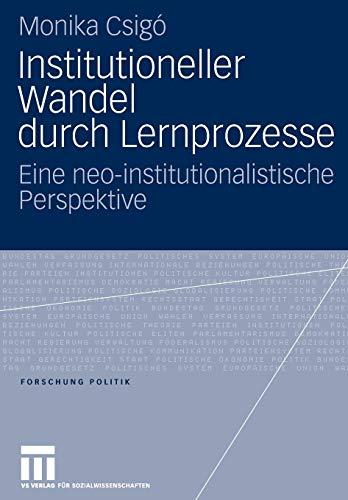 9783531150017: Institutioneller wandel durch Lernprozesse: Eine neo-institutionalistische Perspektive (Forschung Politik)