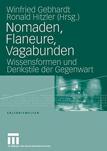 9783531150413: Nomaden, Flaneure, Vagabunden: Wissensformen und Denkstile der Gegenwart (Erlebniswelten)