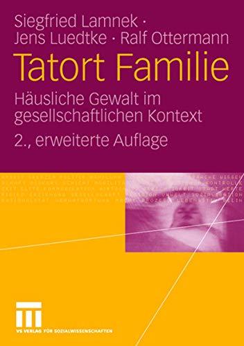 9783531151403: Tatort Familie: Häusliche Gewalt im gesellschaftlichen Kontext