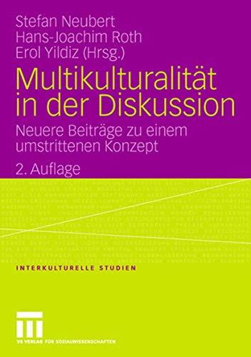 9783531151465: Multikulturalität in der Diskussion: Neuere Beiträge zu einem umstrittenen Konzept (Interkulturelle Studien)