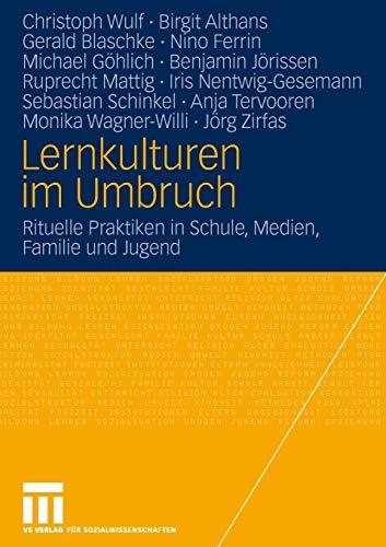 9783531151755: Lernkulturen im Umbruch: Rituelle Praktiken in Schule, Medien, Familie und Jugend
