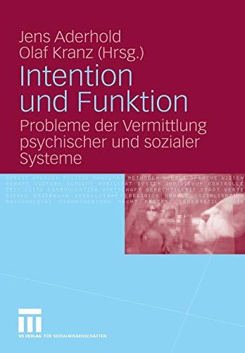 Intention und Funktion Probleme der Vermittlung psychischer und sozialer Systeme - Aderhold, Jens und Olaf Kranz
