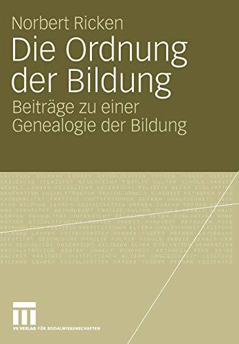 9783531152356: Die Ordnung der Bildung: Beiträge zu einer Genealogie der Bildung (German Edition)
