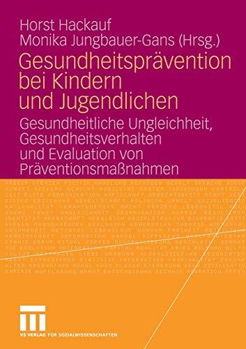 9783531153308: Gesundheitspr�vention bei Kindern und Jugendlichen: Gesundheitliche Ungleichheit, Gesundheitsverhalten und Evaluation von Pr�ventionsma�nahmen