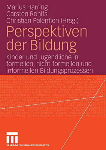 9783531153353: Perspektiven der Bildung: Kinder und Jugendliche in formellen, nicht-formellen und informellen Bildungsprozessen (German Edition)