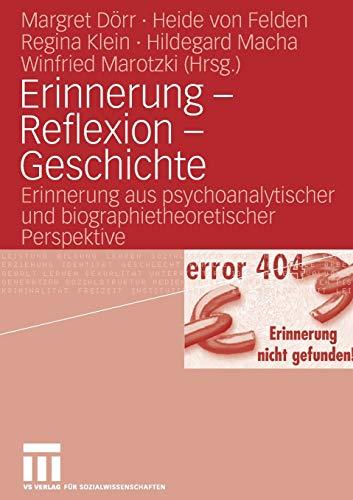 9783531153452: Erinnerung - Reflexion - Geschichte: Erinnerung aus psychoanalytischer und biographietheoretischer Perspektive (German Edition)
