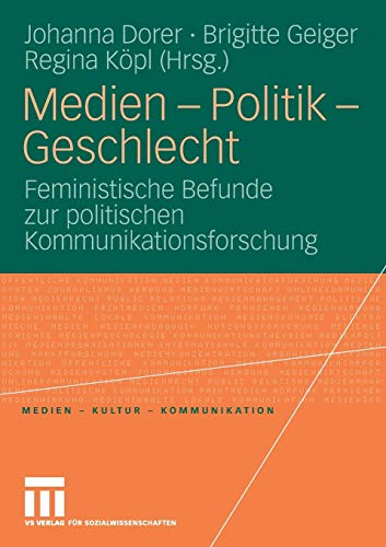 9783531154190: Medien - Politik - Geschlecht: Feministische Befunde zur Politischen Kommunikationsforschung (Medien - Kultur - Kommunikation) (German Edition)