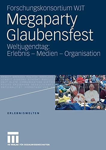 9783531154640: Megaparty Glaubensfest: Weltjugendtag: Erlebnis - Medien - Organisation (Erlebniswelten)