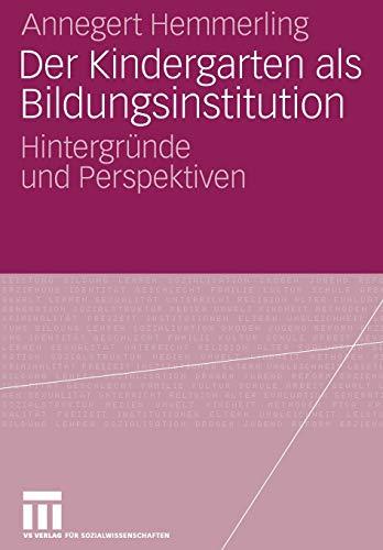 9783531155098: Der Kindergarten als Bildungsinstitution: Hintergr�nde und Perspektiven