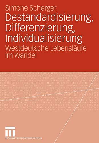 Destandardisierung, Differenzierung, Individualisierung: Simone Scherger