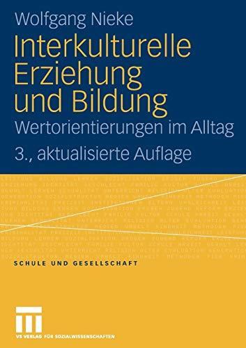9783531155661: Interkulturelle Erziehung und Bildung: Wertorientierungen im Alltag (Schule und Gesellschaft) (German Edition)