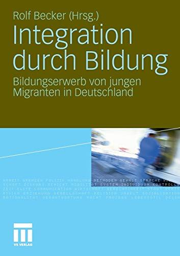 9783531155685: Integration durch Bildung: Bildungserwerb von jungen Migranten in Deutschland