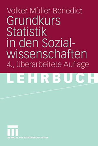 9783531155692: Grundkurs Statistik in den Sozialwissenschaften: Eine leicht verständliche, anwendungsorientierte Einführung in das sozialwissenschaftlich notwendige statistische Wissen