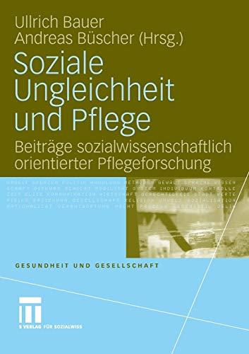 Soziale Ungleichheit und Pflege: Ullrich Bauer