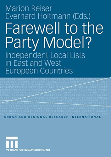 9783531156873: Farewell to the Party Model?: Independent Local Lists in East and West European Countries (Urban and Regional Research International)