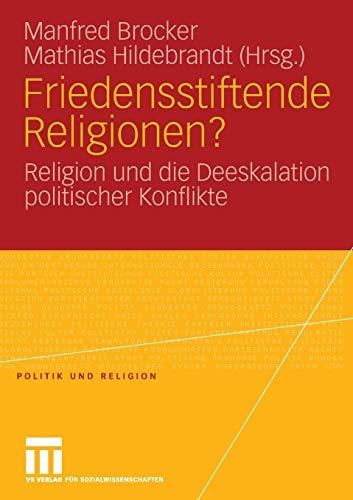 9783531157245: Friedensstiftende Religionen?: Religion und die Deeskalation politischer Konflikte (Politik und Religion) (German Edition)