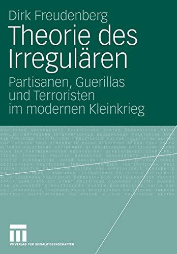 9783531157375: Theorie des Irregulären: Partisanen, Guerillas und Terroristen im modernen Kleinkrieg (German Edition)
