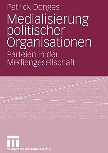 9783531158679: Medialisierung politischer Organisationen: Parteien in der Mediengesellschaft