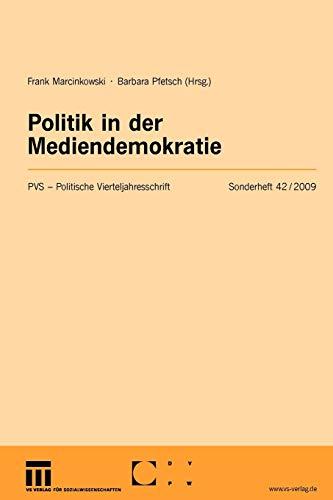 9783531159393: Politik in Der Mediendemokratie: Politische Vierteljahresschrift Sonderhefte: 42