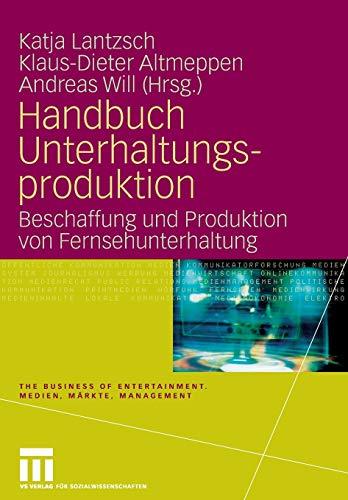 Handbuch Unterhaltungsproduktion : Beschaffung und Produktion von: Lantzsch, Katja ;