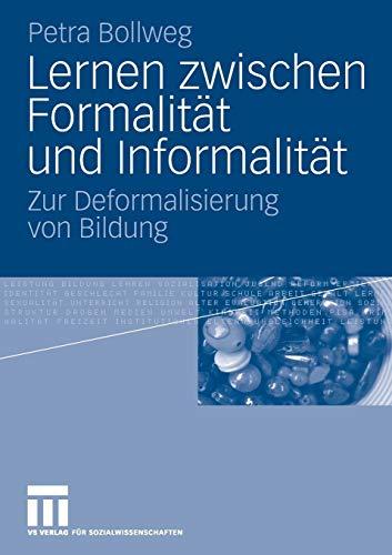 9783531160054: Lernen zwischen Formalit�t und Informalit�t: Zur Deformalisierung von Bildung