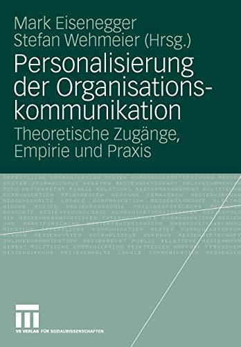 9783531160238: Personalisierung der Organisationskommunikation: Theoretische Zugänge, Empirie und Praxis (German Edition)