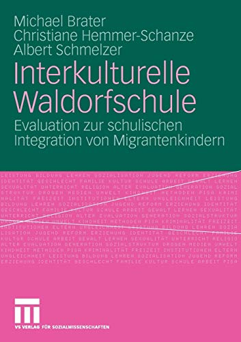 9783531160252: Interkulturelle Waldorfschule: Evaluation zur schulischen Integration von Migrantenkindern (German Edition)