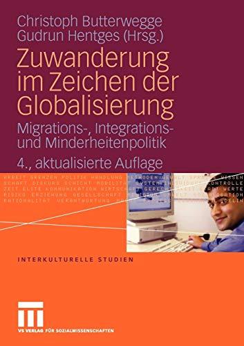 9783531160863: Zuwanderung im Zeichen der Globalisierung: Migrations-, Integrations- und Minderheitenpolitik (Interkulturelle Studien)