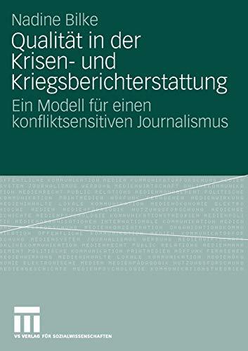 9783531161075: Qualität in der Krisen- und Kriegsberichterstattung: Ein Modell für einen konfliktsensitiven Journalismus