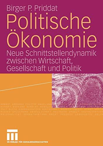 9783531161150: Politische Ökonomie: Neue Schnittstellendynamik zwischen Wirtschaft, Gesellschaft und Politik