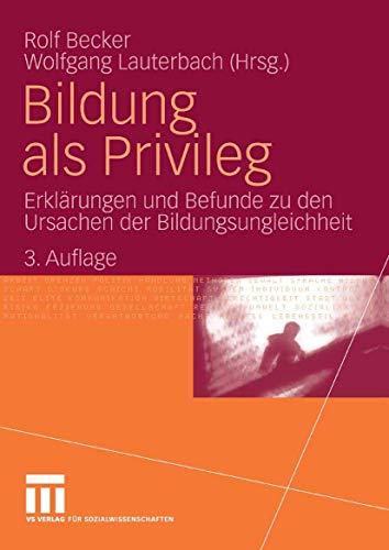 9783531161167: Bildung als Privileg: Erklärungen und Befunde zu den Ursachen der Bildungsungleichheit