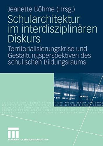 9783531161174: Schularchitektur im interdisziplinären Diskurs: Territorialisierungskrise und Gestaltungsperspektiven des schulischen Bildungsraums
