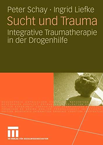 9783531161310: Sucht und Trauma: Integrative Traumatherapie in der Drogenhilfe (German Edition)