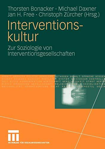 9783531163024: Interventionskultur: Zur Soziologie von Interventionsgesellschaften (German Edition)