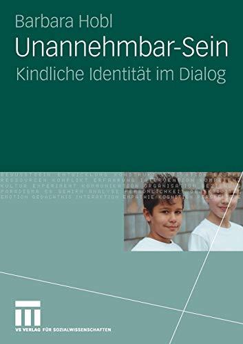 9783531163307: Unannehmbar-Sein: Kindliche Identität im Dialog