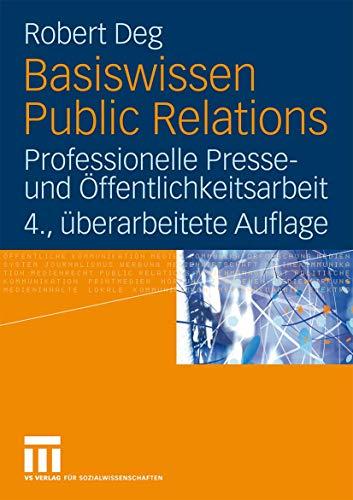 9783531163833: Basiswissen Public Relations: Professionelle Presse- und Öffentlichkeitsarbeit (German Edition)