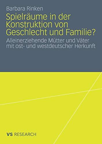 Spielräume in der Konstruktion von Geschlecht und Familie?: Alleinerziehende Mütter und V...