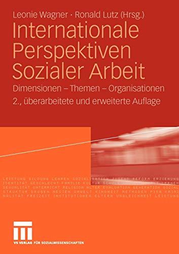 9783531164236: Internationale Perspektiven Sozialer Arbeit: Dimensionen - Themen - Organisationen