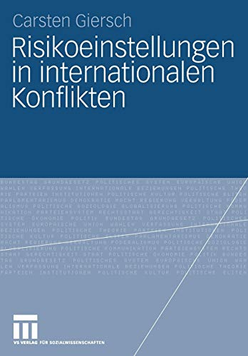 9783531164533: Risikoeinstellungen in internationalen Konflikten (German Edition)