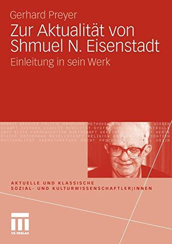 Zur Aktualitat Von Shmuel N. Eisenstadt: Einleitung in Sein Werk: Gerhard Preyer