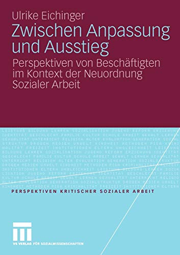 Zwischen Anpassung Und Ausstieg: Perspektiven Von Beschaftigten Im Kontext Der Neuordnung Sozialer ...