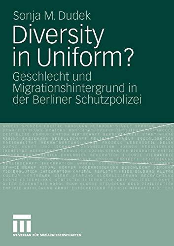 9783531164977: Diversity in Uniform?: Geschlecht und Migrationshintergrund in der Berliner Schutzpolizei (German Edition)