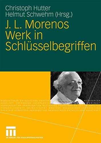 9783531165684: J. L. Morenos Gesamtwerk in Schlüsselbegriffen: Ein Reader